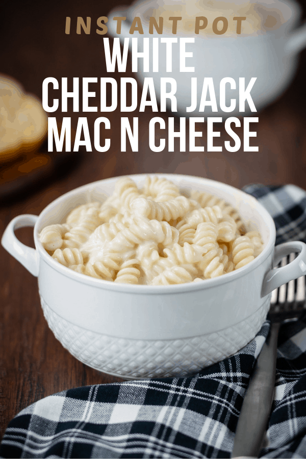 Instant Pot White Cheddar Jack Mac N Cheese