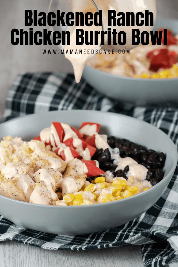 Blackened Ranch Chicken Burrito Bowl