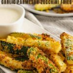Air Fryer Garlic Parmesan Zucchini Fries