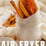 Air Fryer Sweet Potato Fries Pin